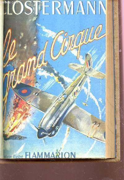 LE GRAND CIRQUE - SOUVENIRS D'UN PILOTE DE CHASSE FRANCAIS DANS LA RAF.