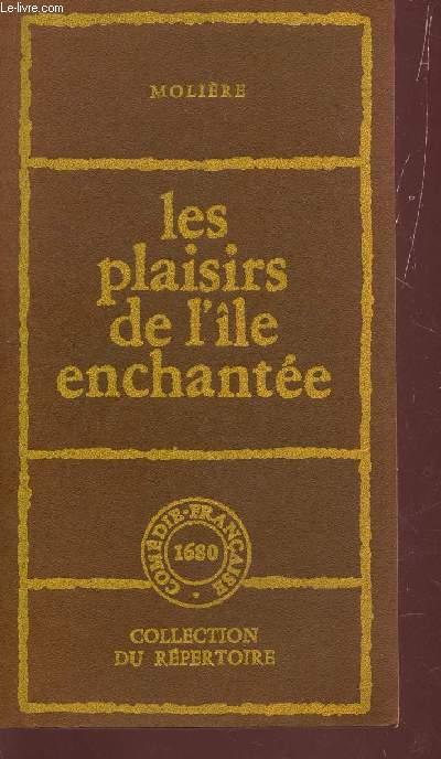 LES PLAISIRS DE L'ÎLE ENCHANTÉE / COLLECTION DU REPERTOIRE.