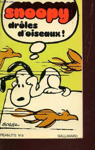 SNOOPY : DROLES D'OISEAUX! - COLLECTION PEANUTS N°8.