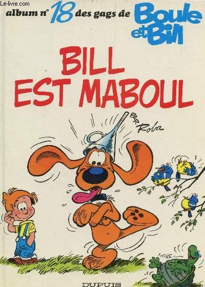BILL EST MABOUL / ALBUM N°18 DES GAGS DE BOULE ET BILL.