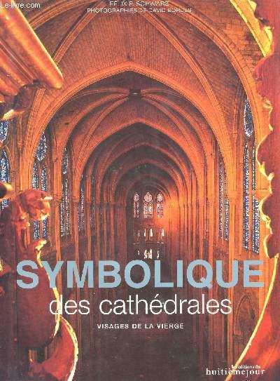 SYMBOLIQUE DES CATHÉDRALES : VISAGES DE LA VIERGE.