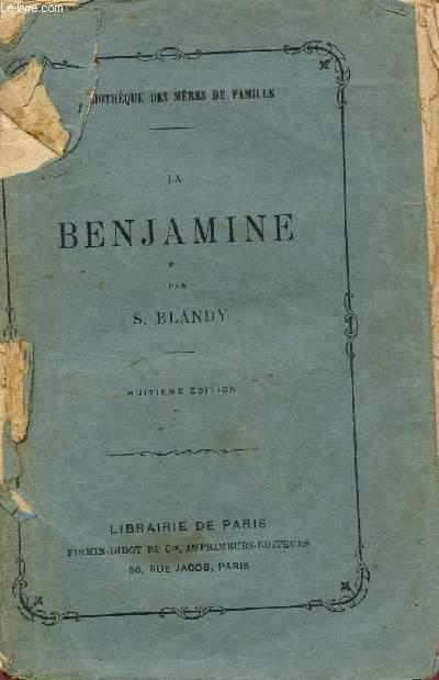 LA BENJAMINE / BIBLIOTHEUQE DES MERES DE FAMILLE / HUITIEME EDITION.