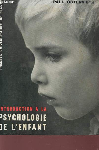 INTRODUCTION A LA PSYCHOLOGIE DE L'ENFANT / NEUVIEME EDITION.