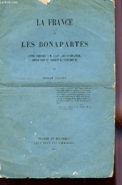 LA FRANCE ET LES BONAPARTES - LETTREE ADRESSEE A M. CONTI, ANCIEN SENATEUR, ANCIEN CHEF DU CABINET DE NAPOLEON III.
