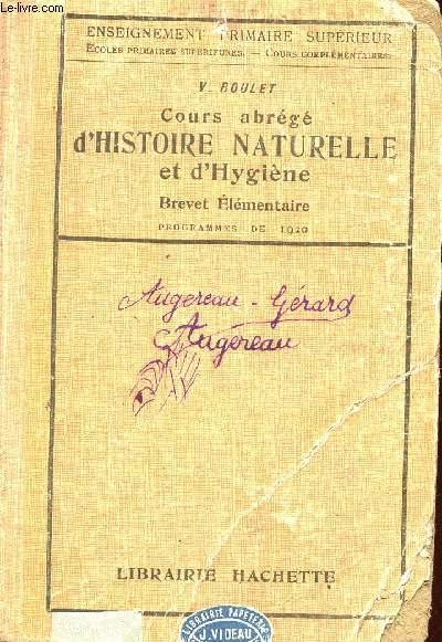 COURS ABREGE D'HISTOIRE NATURELLE ET D'HYGIENE- BREVET ELEMENTAIRE / ENSEIGNEMENT PRIMAIRE SUPERIEUR.