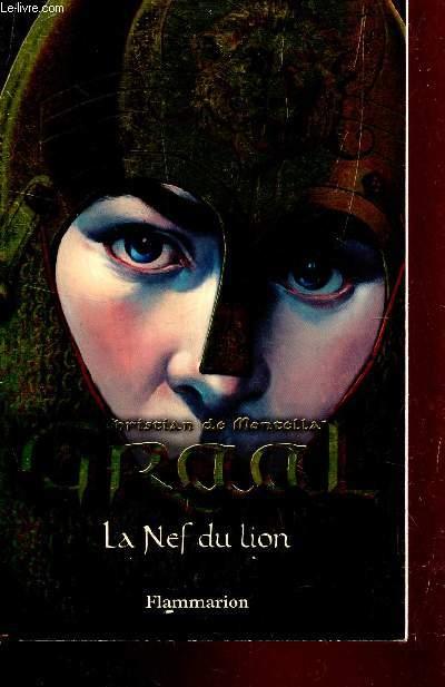 GRAAL - LA NEF DU LION.