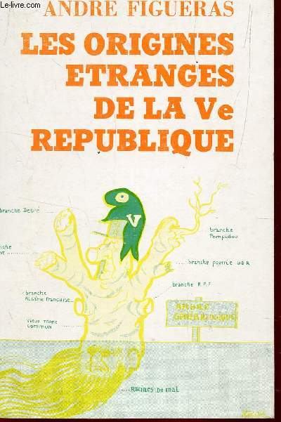 LES ORIGINES ETRANGES DE LA Ve REPUBLIQUE.