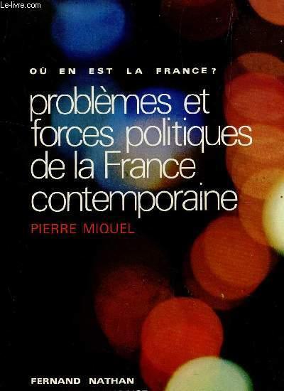 PROBLEMES ET FORCES POLITIQUES DE LA FRANCE CONTEMPORAINE /