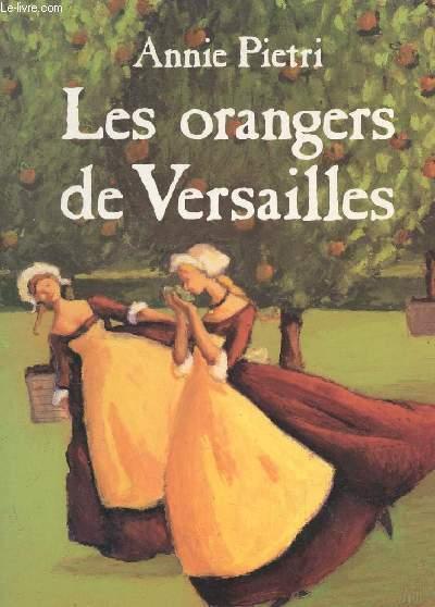 LES ORANGERS DE VERSAILLES.