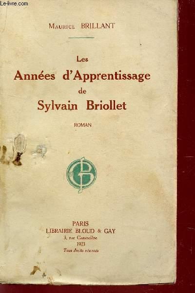 LES ANNEES D'APPRENTISSAGE DE SYLVAIN BRIOLLET.