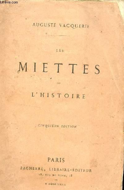 LES MIETTES DE L'HISTOIRE / CINQUIEME EDITION.