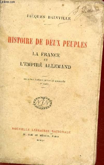 HISTOIRE DE DEUX PEUPLES - LA FRANCE ET L'EMPIRE ALLEMAND