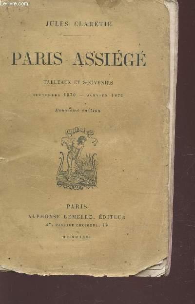 PARIS ASSIEGE - TABLEAUX ET SOUVENIRS (SEPTEMBRE 1870-JANVIER 1871) / DEUXIEME EDITION.