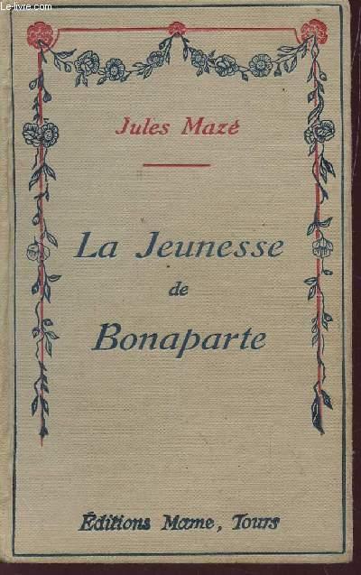 LA JEUNESSE DE BONAPARTE.