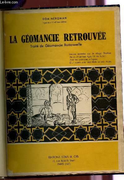 LA GEOMANCIE RETROUVEE - TRAITE DE GEOMANCIE RATIONNELLE.