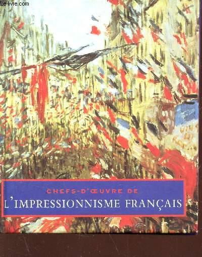 CHEFS D'OEUVRE DE L'IMPRESSIONNISME FRANCAIS