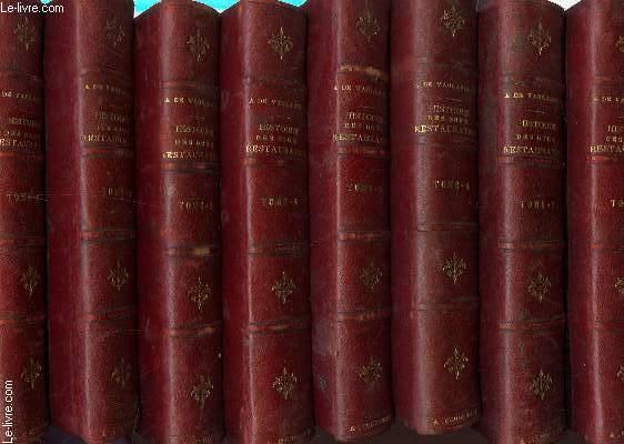 HISTOIRE DES DEUX RESTAURATIONS - JUSQU'A L'AVENEMENT DE LOUIS PHILIPPE (DEJANVIER 1913 A OCTOBRE 1830) / EN 8 VOLUMES - COMPLET / SIXIEME ET SEPTIEME EDITIONS.