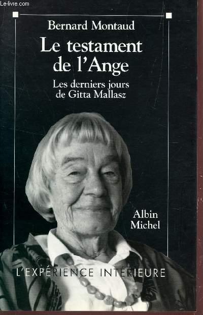 LE TESTAMENT DE L'ANGE - LES DERNIERS JUORS DE GITTA MALLASZ / COLLECTION L'EXPERIENCE INTERIEURE.