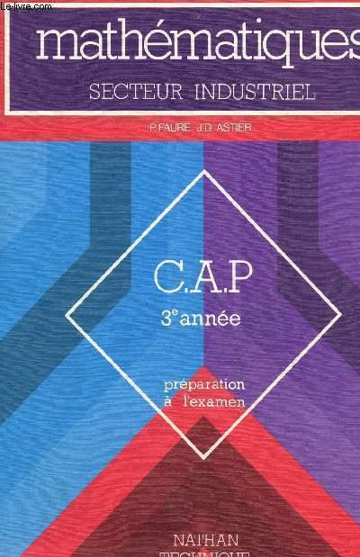 MATHEMATIQUES - SECTEUR INDUSTRIEL / CAP 3e ANNEE - PREPARATION A L4EXAMEN.