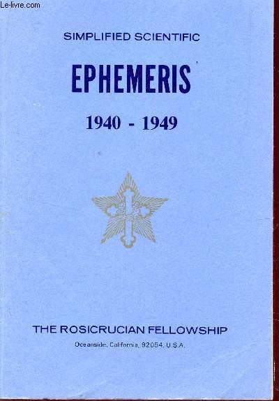 SIMPLIFIED SCIENTIFIC EPHEMERIS - 1940-1949    / AN EYE SAVER, A TIME SAVER, A MONEY SAVER.