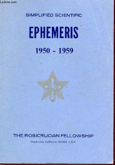 SIMPLIFIED SCIENTIFIC EPHEMERIS - 1950-1959    / AN EYE SAVER, A TIME SAVER, A MONEY SAVER.