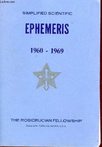 SIMPLIFIED SCIENTIFIC EPHEMERIS - 1960-1969    / AN EYE SAVER, A TIME SAVER, A MONEY SAVER.