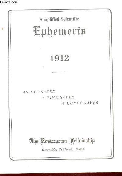 SIMPLIFIED SCIENTIFIC EPHEMERIS - 1912   / AN EYE SAVER, A TIME SAVER, A MONEY SAVER.