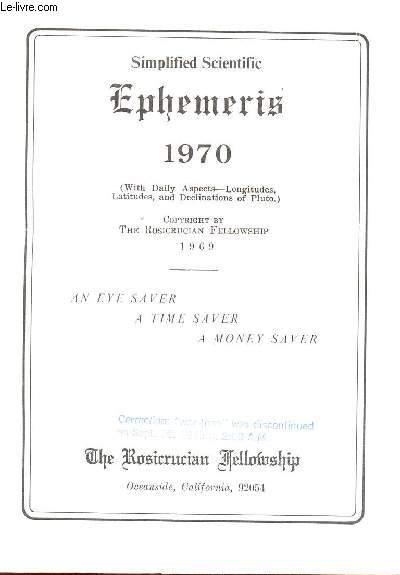 SIMPLIFIED SCIENTIFIC EPHEMERIS - 1970     / AN EYE SAVER, A TIME SAVER, A MONEY SAVER.