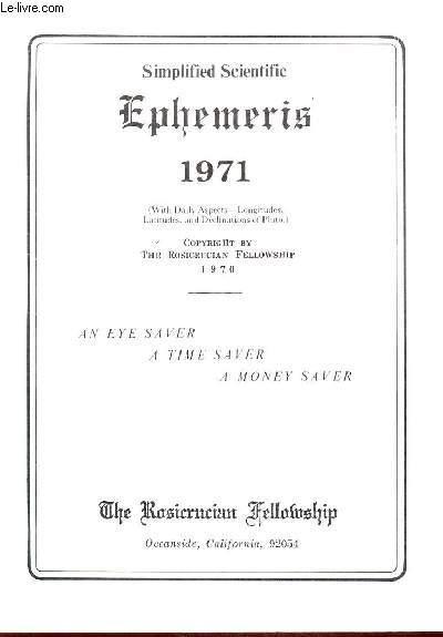 SIMPLIFIED SCIENTIFIC EPHEMERIS - 1971      / AN EYE SAVER, A TIME SAVER, A MONEY SAVER.