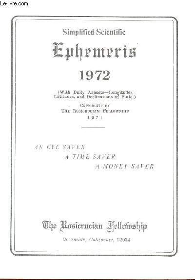 SIMPLIFIED SCIENTIFIC EPHEMERIS - 1972      / AN EYE SAVER, A TIME SAVER, A MONEY SAVER.