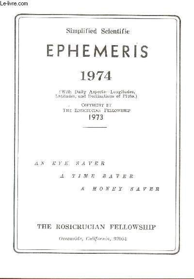 SIMPLIFIED SCIENTIFIC EPHEMERIS - 1974      / AN EYE SAVER, A TIME SAVER, A MONEY SAVER.