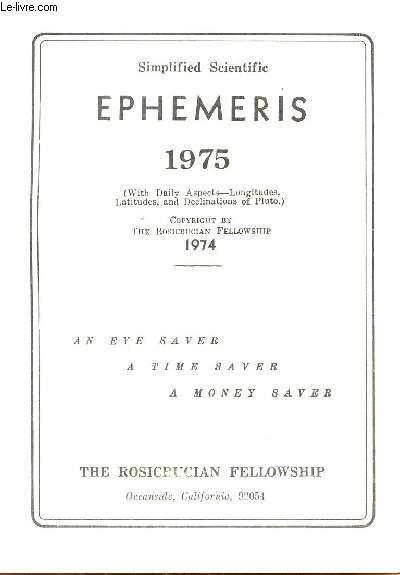 SIMPLIFIED SCIENTIFIC EPHEMERIS - 1975      / AN EYE SAVER, A TIME SAVER, A MONEY SAVER.