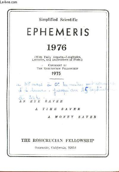 SIMPLIFIED SCIENTIFIC EPHEMERIS - 1976      / AN EYE SAVER, A TIME SAVER, A MONEY SAVER.