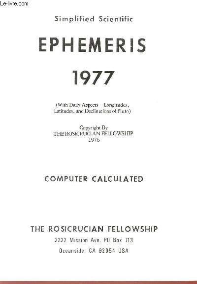SIMPLIFIED SCIENTIFIC EPHEMERIS - 1977      / AN EYE SAVER, A TIME SAVER, A MONEY SAVER.