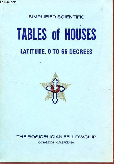 SIMPLIFIED SCIENTIFIC - TABLES OF HOUSES : LATITUDES, O TO 66 DEGREES.