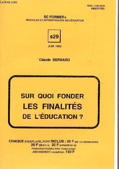 SUR QUOI FONDER LES FINALITES DE L'EDUCATION ? - S29 / COLLECTION