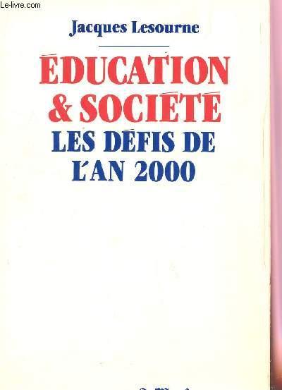 EDUCATION ET SOCIETE - LES DEFIS DE L'AN 2000.