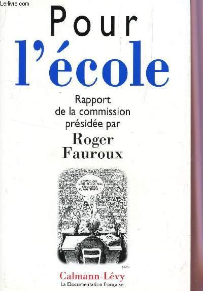 POUR L'ECOLE - RAPPORT DE LA COMMISSION .