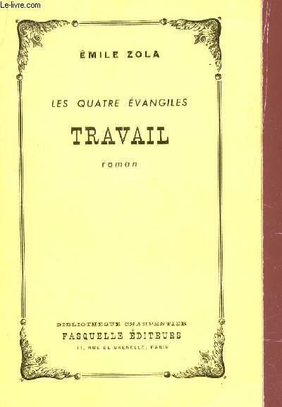 TRAVAIL - LES QUATRE EVANGILES / BIBLIOTHEQUE CHARPENTIER.