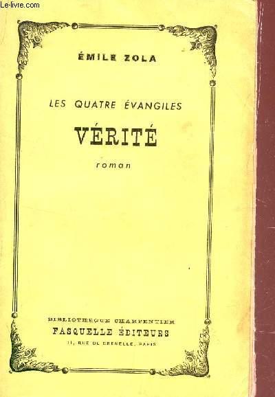 VERITE -  LES QUATRE EVANGILES / BIBLIOTHEQUE CHARPENTIER.