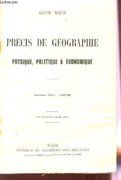 PRECIS DE GEOGRAPHIE PHYSIQUE, POLITIQUE ET ECONOMIQUE / DEUXIEME PARTIE : CARTES - AVRIL 1925.
