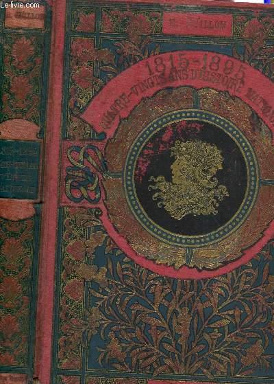 1815-1895 - QUATRE VINGTS ANS D'HISTOIRE NATIONALE.
