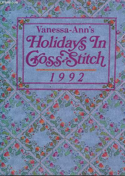 VANESSA ANN'S HOLIDAYS IN CROSS STITCH - 1992 /  THE VANESSA ANN COLLECTION STAFF.