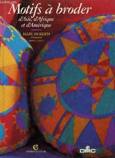 MOTIFS A BRODER D'ASIE, D'AFRIQUE ET D'AMERIQUE / COLLECTION ARTS D'INTERIEURS.