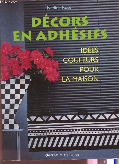 DECORS EN ADHESIFS / IDEES COULEURS POUR LA MAISON.