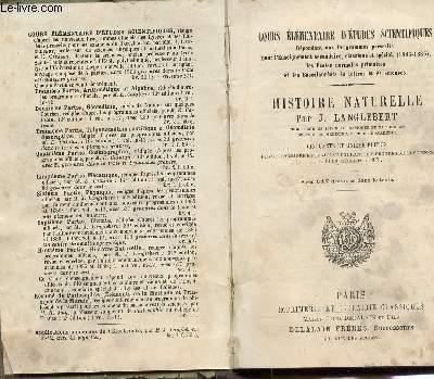 HISTOIRE NATURELLE / COURS ELEMENTAIRE D'ETUDES SCIENTIFIQUES REPONDANT AUX PROGRAMMES PRESCRITS POUR L'ENSEIGNEMENT SECONDAIRE, CLASSIQUE ET SPECIAL (1885-1886) LES ECOLES NORMALES PRIMAIRES ET LES BACCALAUREATS ES LETTRES ET ES SCIENCES / 51e EDITION.