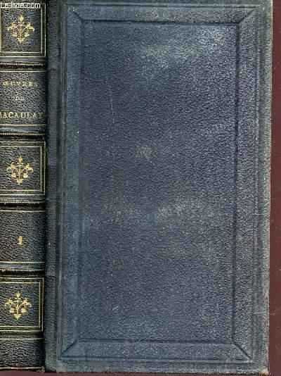 OEUVRES DIVERSES DE LORD MACAULAY- BIOGRAPHIES, ESSAIS HISTORIQUES, CRITIQUES ET LITTERAIRES / PREMIERE VSERIE / MILTON - BUNYAU - ATTERBURY - SAMUEL JOHNSON - LES DEUX WALPOLE - OLIVIER GOLDSMITH - WILLIAM PITT.