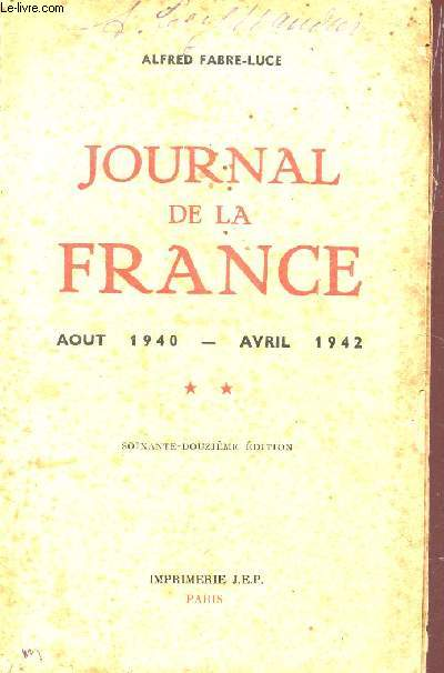 JOURNAL DE LA FRANCE (AOUT 1940-AVRIL 1942) - VOLUME 2  / 72e EDITION.