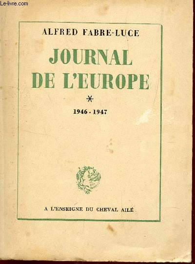 JOURNAL DE L'EUROPE -  TOME 1 / 1946-1947 / COLLECTION PRINCEPS.