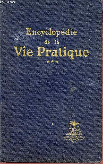 ENCYCLOPEDIE DE LA VIE PRATIQUE - VOLUME 3.